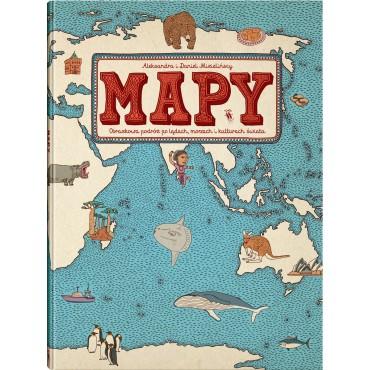 Mapy- Obrazkowa podróż po lądach, morzach i kulturach świata