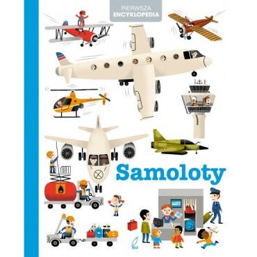 Moja pierwsza encyklopedia. Samoloty