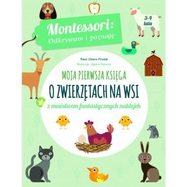 Montessori . Moja pierwsza księga o zwierzętach na wsi