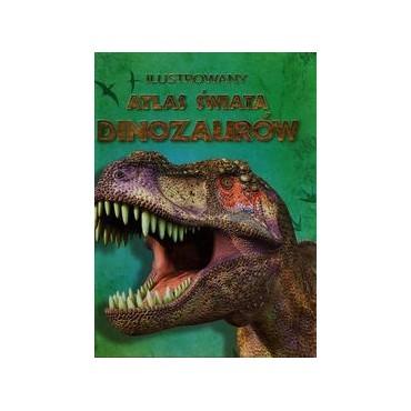 Ilustrowany atlas świata dinozaurów Wydawnictwo Olesiejuk