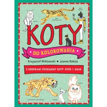 Koty do kolorowania - z kredkami poznajemy koty duże i małe Wydawnictwo Olesiejuk