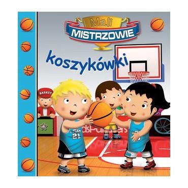 Mali mistrzowie Koszykówki Wydawnictwo Olesiejuk