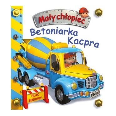 Mały chłopiec. Betoniarka Kacpra Wydawnictwo Olesiejuk