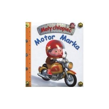 Mały chłopiec. Motor Marka Wydawnictwo Olesiejuk