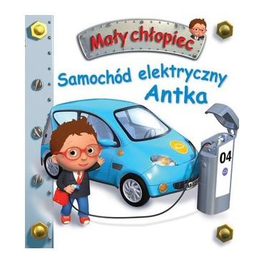 Mały chłopiec. Samochód elektryczny Antka Wydawnictwo Olesiejuk
