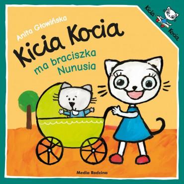 Kicia Kocia. Ma braciszka Nunusia Wydawnictwo Media Rodzina