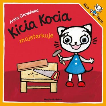 Kicia Kocia. Majsterkuje...