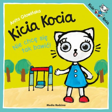 Kicia Kocia. Nie chcę się...