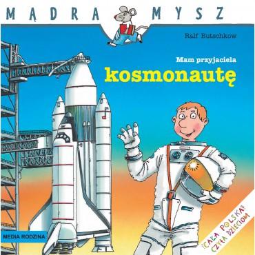Mam przyjaciela kosmonautę...