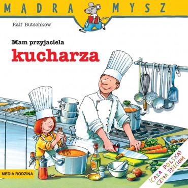 Mam przyjaciela Kucharza...