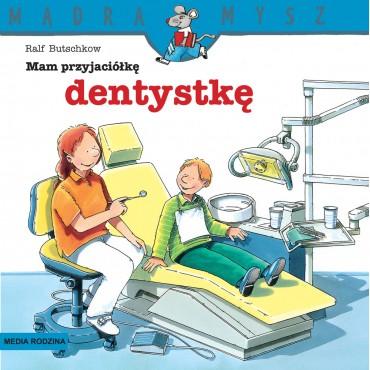 Mam przyjaciółkę dentystkę...
