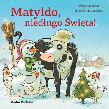 Matyldo, niedługo święta!...