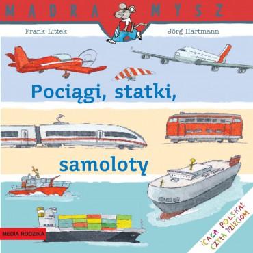 Pociągi, statki, samoloty...