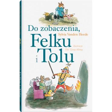 Do zobaczenia, Felku i Tolu Wydawnictwo Dwie Siostry