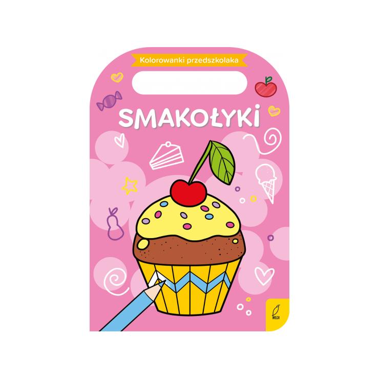 Kolorowanki przedszkolaka. Smakołyki. Wydawnictwo Wilga