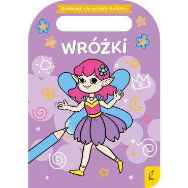 Kolorowanki przedszkolaka Wróżki Wydawnictwo Wilga