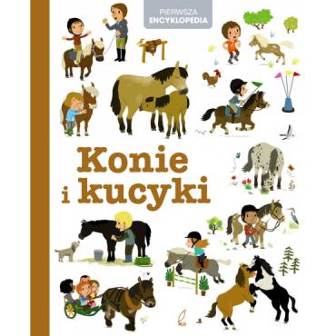 Pierwsza encyklopedia Konie i kucyki Wydawnictwo Wilga