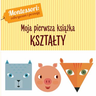 Montessori. Moja pierwsza książka. Kształty Wydawnictwo Wilga