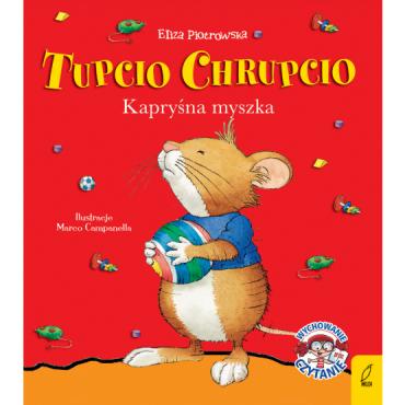 Tupcio Chrupcio Kapryśna...