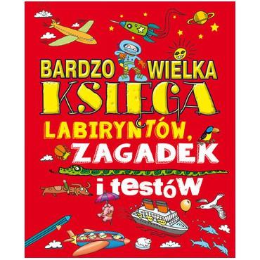 Bardzo wielka księga labiryntów, zagadek i testów Wydawnictwo Olesiejuk