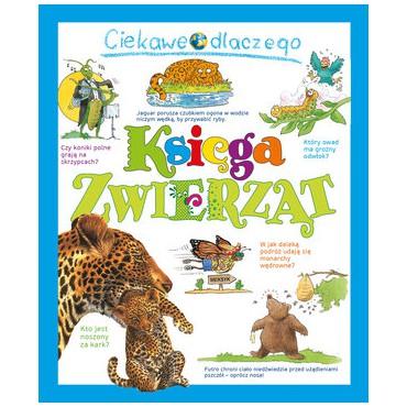 Ciekawe dlaczego Księga zwierząt Wydawnictwo Olesiejuk