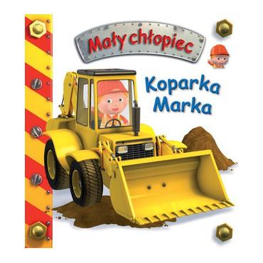 Mały chłopiec Koparka Marka Wydawnictwo Olesiejuk