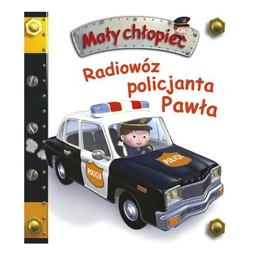 Radiowóz policjanta Pawła Wydawnictwo Olesiejuk