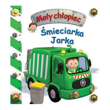 Mały chłopiec Śmieciarka Jarka Wydawnictwo Olesiejuk