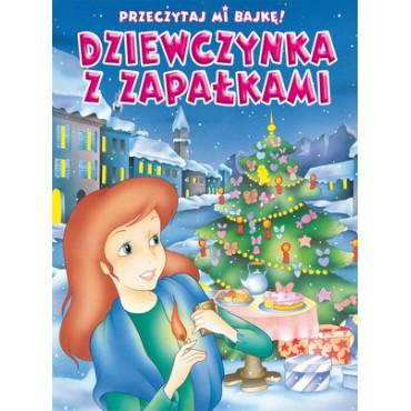 Przeczytaj mi bajkę! Dziewczynka z zapałkami Wydawnictwo Olesiejuk