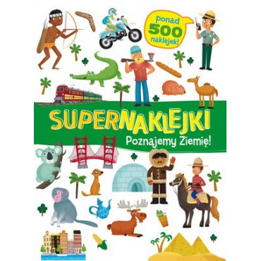 Supernaklejki Poznajemy Ziemię Wydawnictwo Olesiejuk