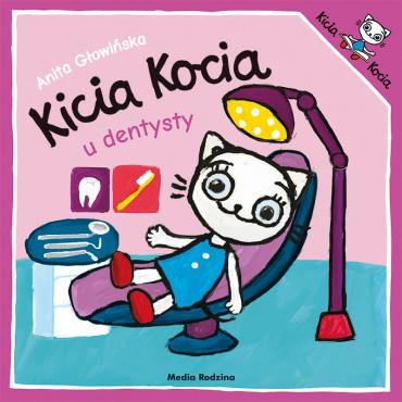 Kicia Kocia. U dentysty Wydawnictwo Media Rodzina