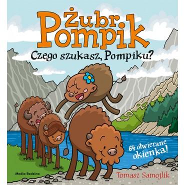 Żubr Pompik. Czego szukasz Pompiku? Wydawnictwo Media Rodzina