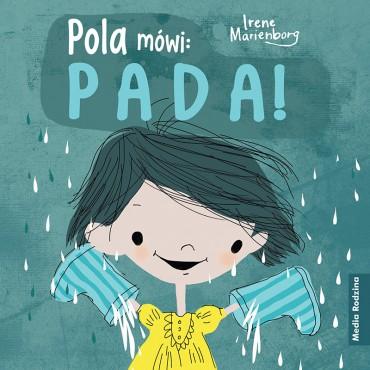 Pola mówi: Pada! Wydawnictwo Media Rodzina